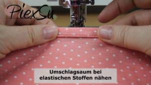 PiexSu-Umschlagsaum-bei-elastischen-Stoffen-nähen