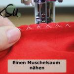 Videoanleitung | Saum: Muschelsaum