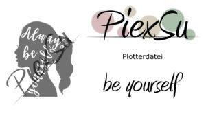 Plotterdatei be yourself